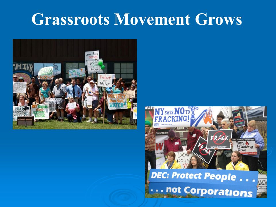 Messaging Narratives Fracking cannot be done safely Listen to the science & experts All New Yorkers can and do oppose fracking Not environment versus jobs Public health, water, economics Unite & amplify constituency groups Press conferences, op-eds, LTEs, reports, etc