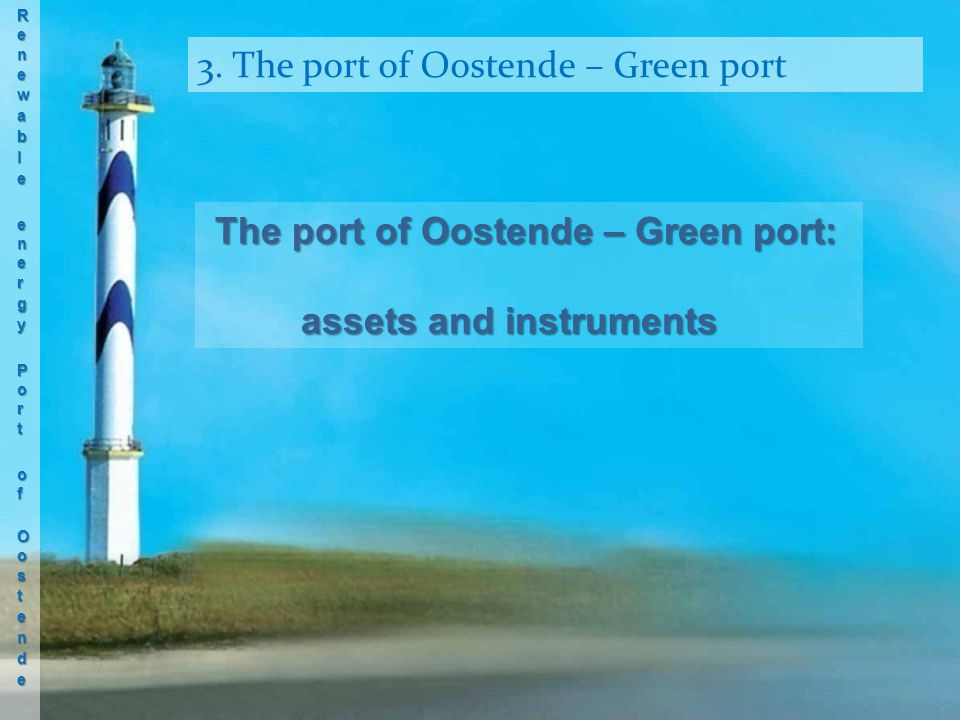3. The port of Oostende – Green port The port of Oostende – Green port: The port of Oostende – Green port: assets and instruments
