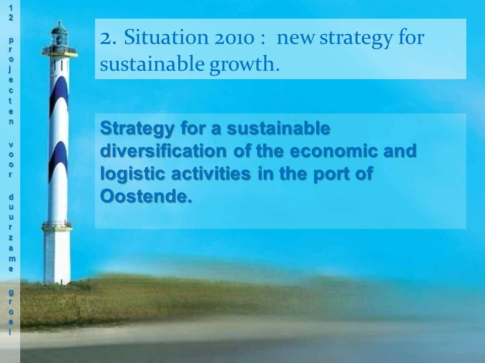 Strategy for a sustainable diversification of the economic and logistic activities in the port of Oostende.