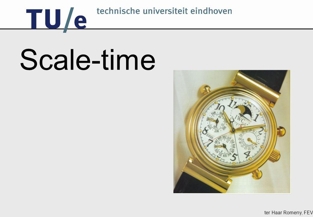 ter Haar Romeny, FEV Scale-time