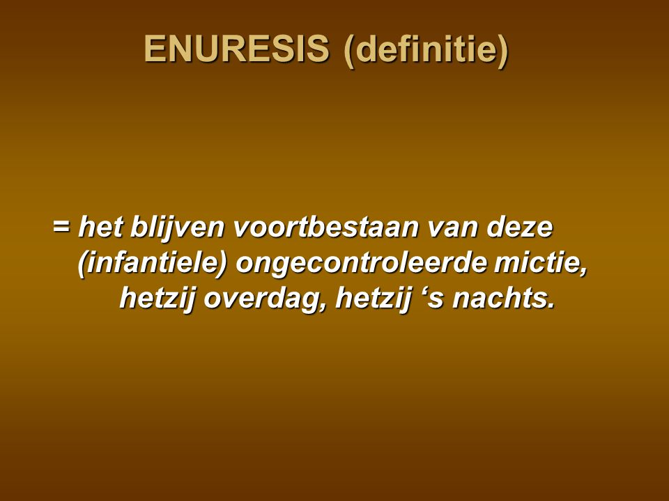 Enuresis: Definitions & Categories Diurnal enuresisWetting that occurs during waking hours (daytime incontinence).