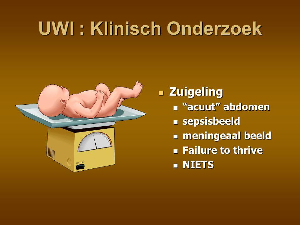 UWI : Klinisch Onderzoek Groter kind koorts abdominale pijn (sub)acuut abdomen afwezigheid van andere koortsoorzaak