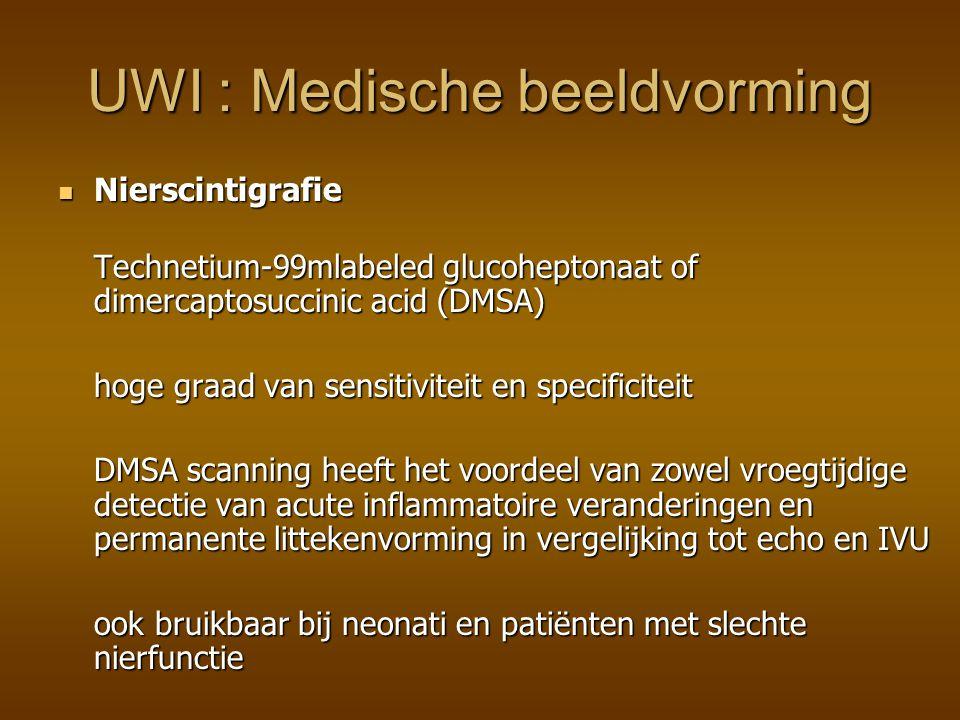  Computed tomography (CT) - sensitief en specifiek voor detectie van acute pyelonephritis (geen vergelijkende studie tussen CT en DMSA) - CT is duurder dan scintigrafie en zorgt toch voor hogere stralendosis UWI : Medische beeldvorming