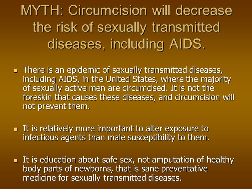Another British Medical Journal article in May 2000 suggested that circumcised men are 8 times less likely to contract the HIV virus.