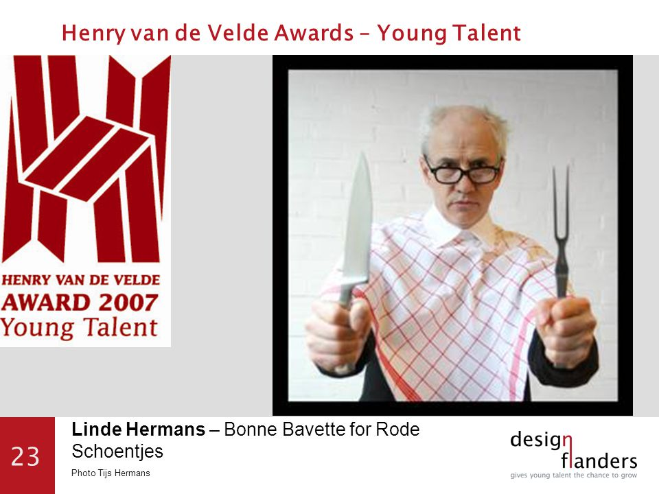 23 Linde Hermans – Bonne Bavette for Rode Schoentjes Photo Tijs Hermans Henry van de Velde Awards – Young Talent