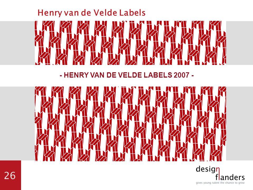 26 - HENRY VAN DE VELDE LABELS 2007 - Henry van de Velde Labels