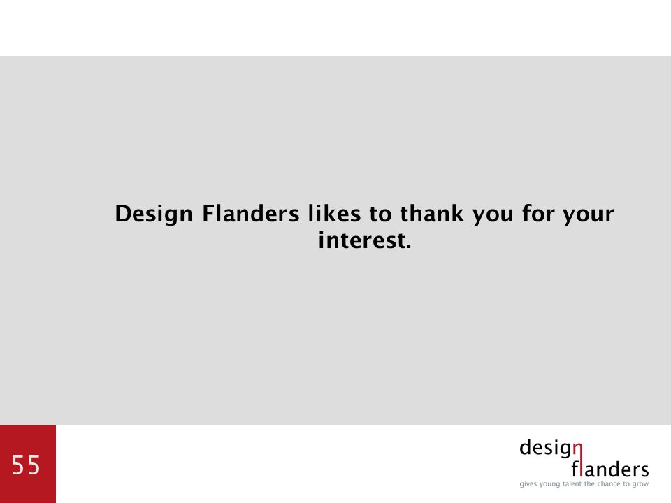 55 Design Flanders likes to thank you for your interest.