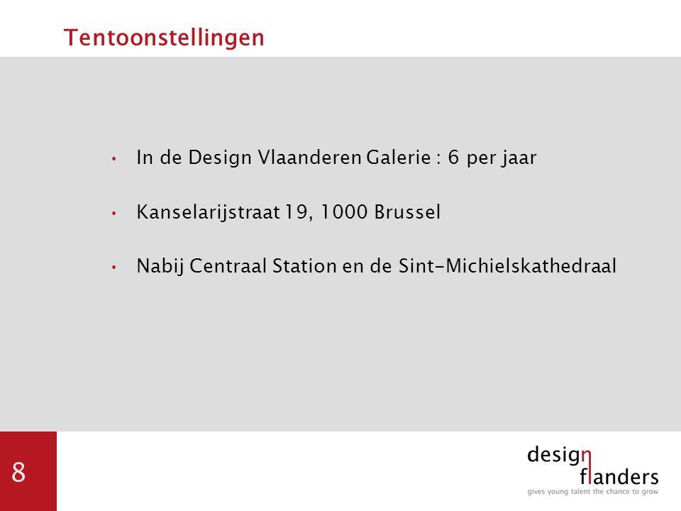 8 Tentoonstellingen In de Design Vlaanderen Galerie : 6 per jaar Kanselarijstraat 19, 1000 Brussel Nabij Centraal Station en de Sint-Michielskathedraa