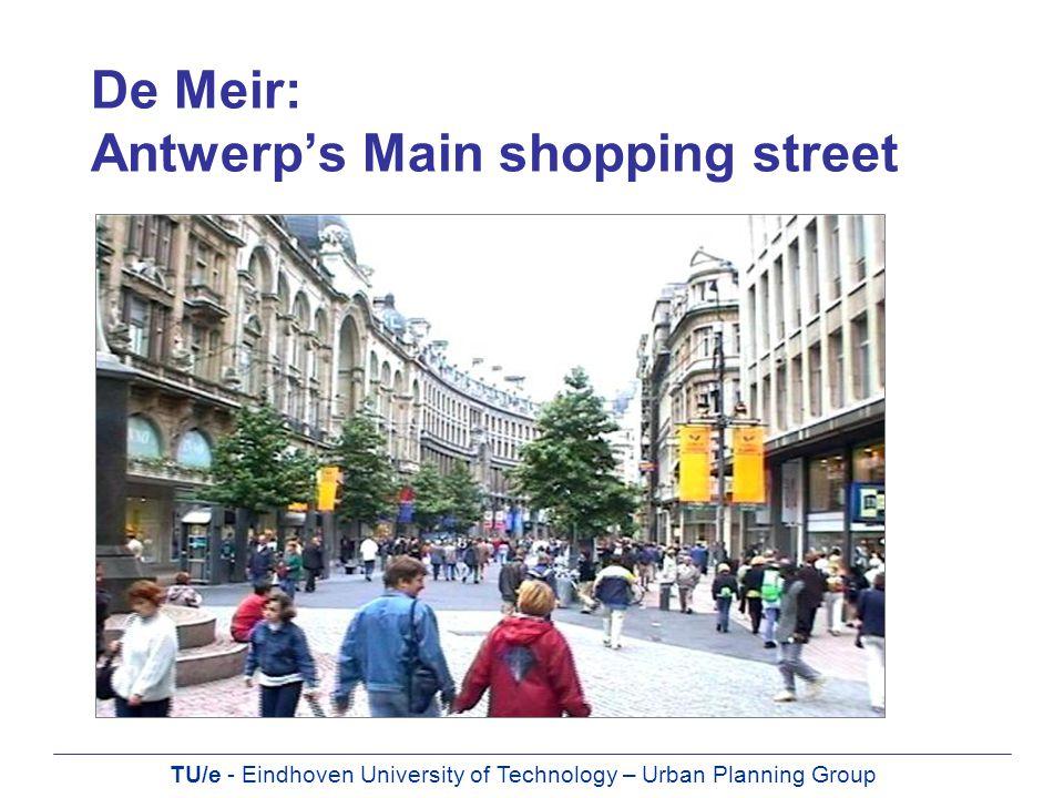 TU/e - Eindhoven University of Technology – Urban Planning Group De Meir: Antwerp's Main shopping street
