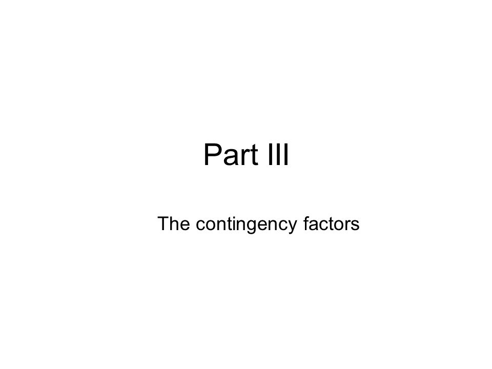 Part III The contingency factors