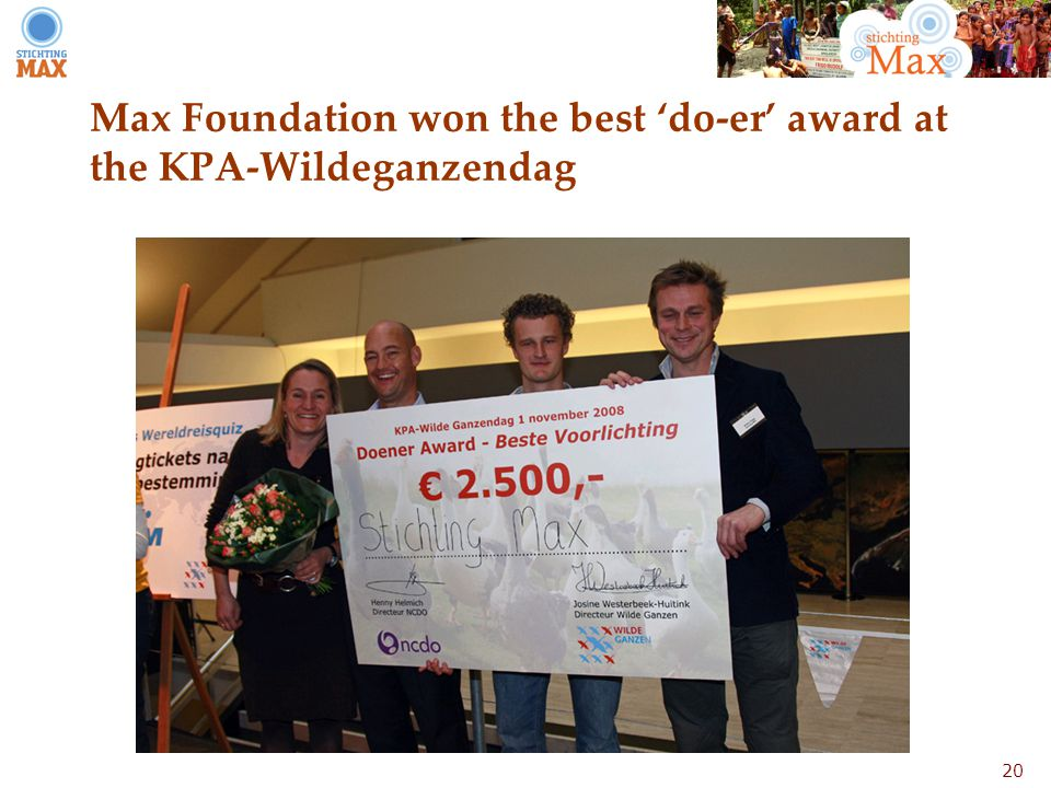 20 Max Foundation won the best 'do-er' award at the KPA-Wildeganzendag