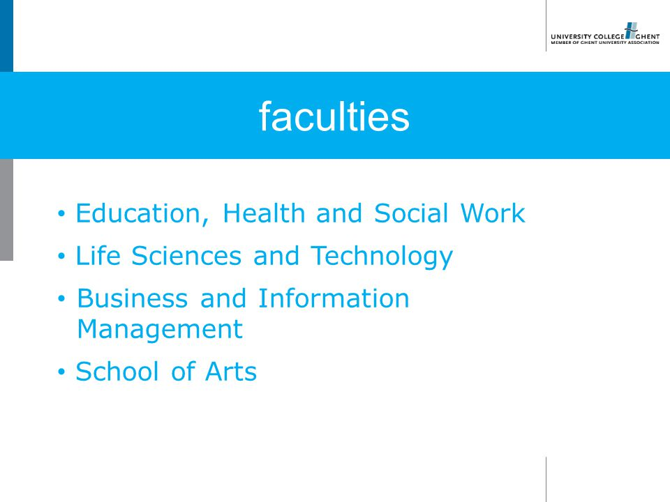 Education, Health and Social Work Life Sciences and Technology Business and Information Management School of Arts
