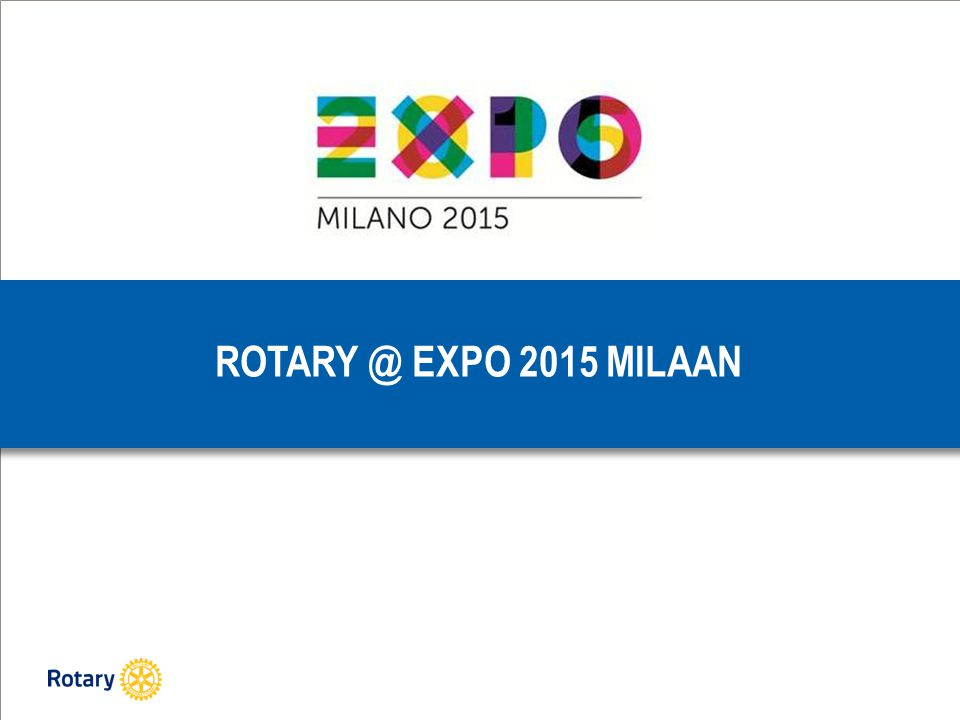 ROTARY @ EXPO 2015 MILAAN