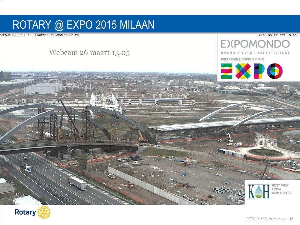PETS D1590 28-29 maart | 15 ROTARY @ EXPO 2015 MILAAN Webcam 26 maart 13.05