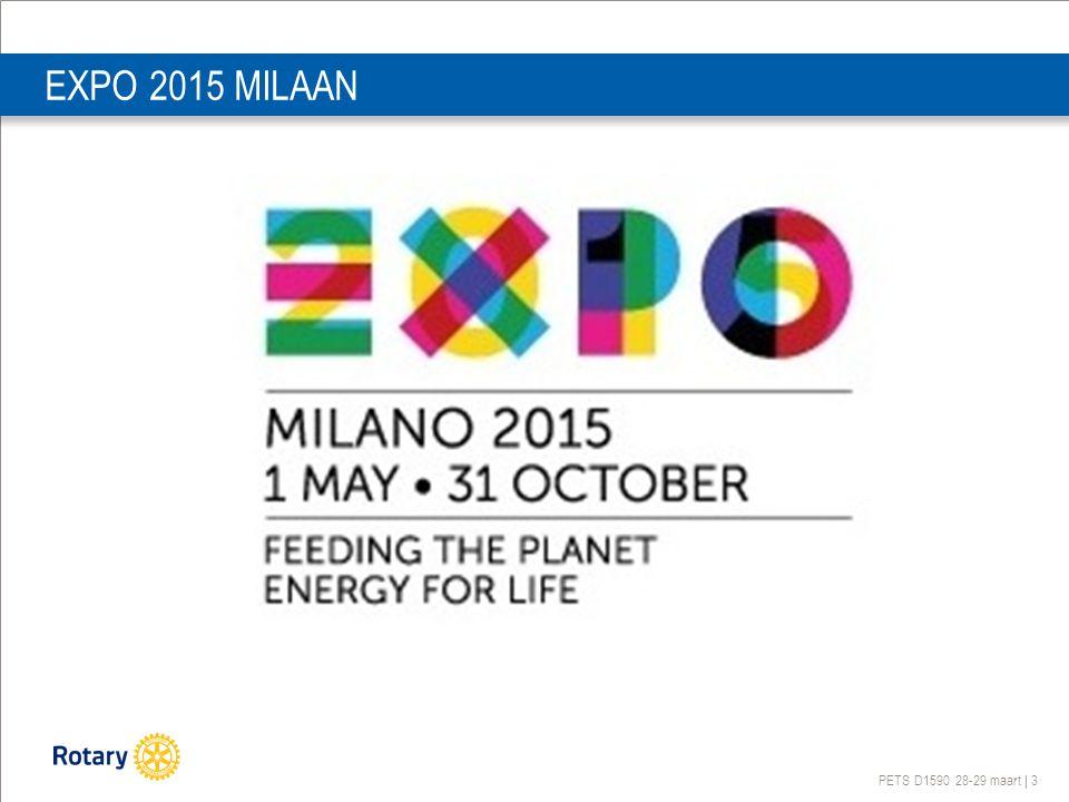 PETS D1590 28-29 maart | 3 EXPO 2015 MILAAN