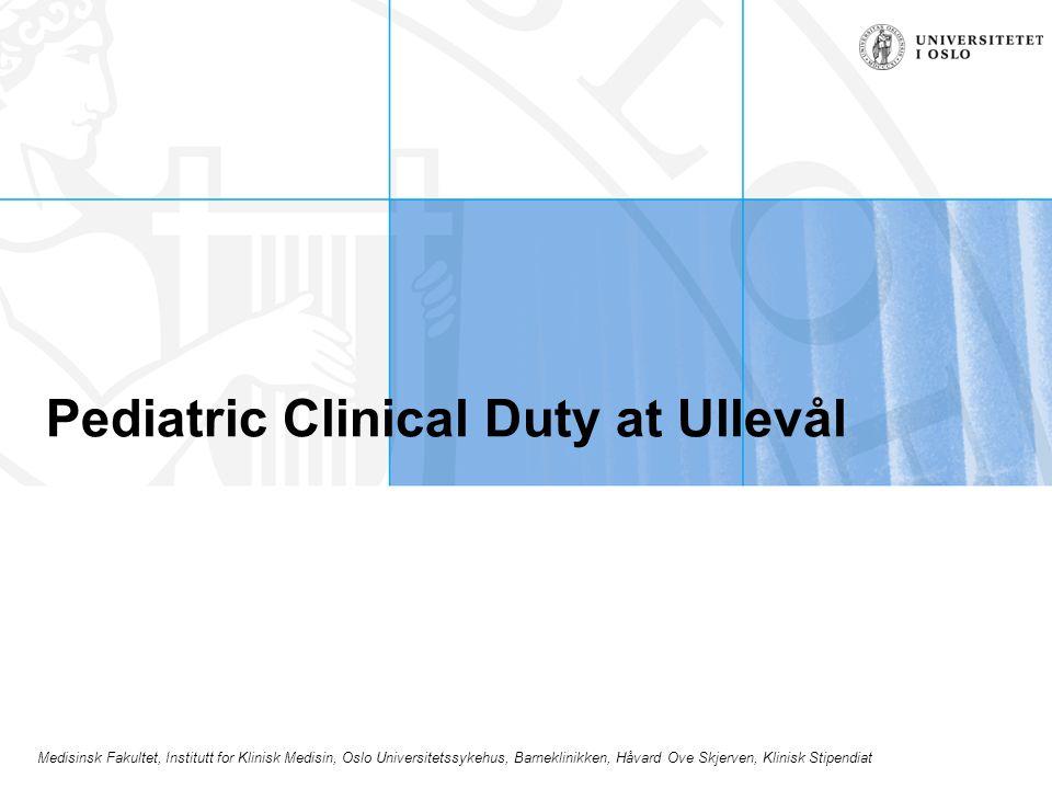 Medisinsk Fakultet, Institutt for Klinisk Medisin, Oslo Universitetssykehus, Barneklinikken, Håvard Ove Skjerven, Klinisk Stipendiat Pediatric Clinical Duty at Ullevål