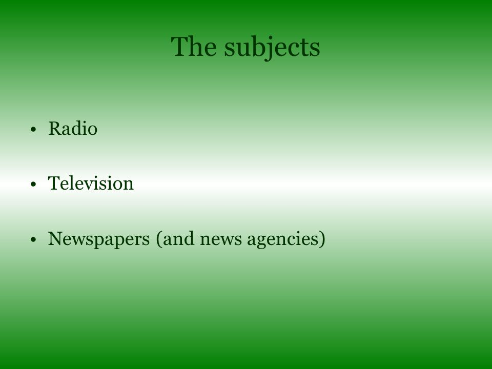 The subjects Radio Television Newspapers (and news agencies)