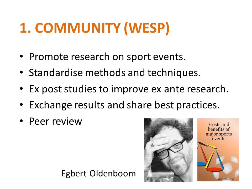 1. COMMUNITY (WESP) Promote research on sport events.