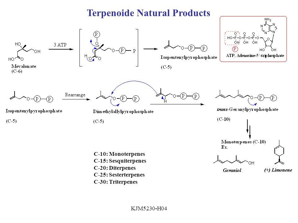 KJM5230-H04 Terpenoide Natural Products C-10: Monoterpenes C-15: Sesquiterpenes C-20: Diterpenes C-25: Sesterterpenes C-30: Triterpenes