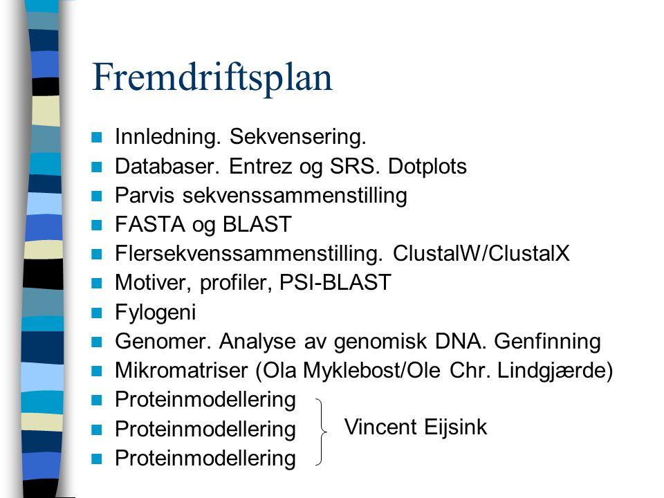 Innledning. Sekvensering. Databaser. Entrez og SRS.