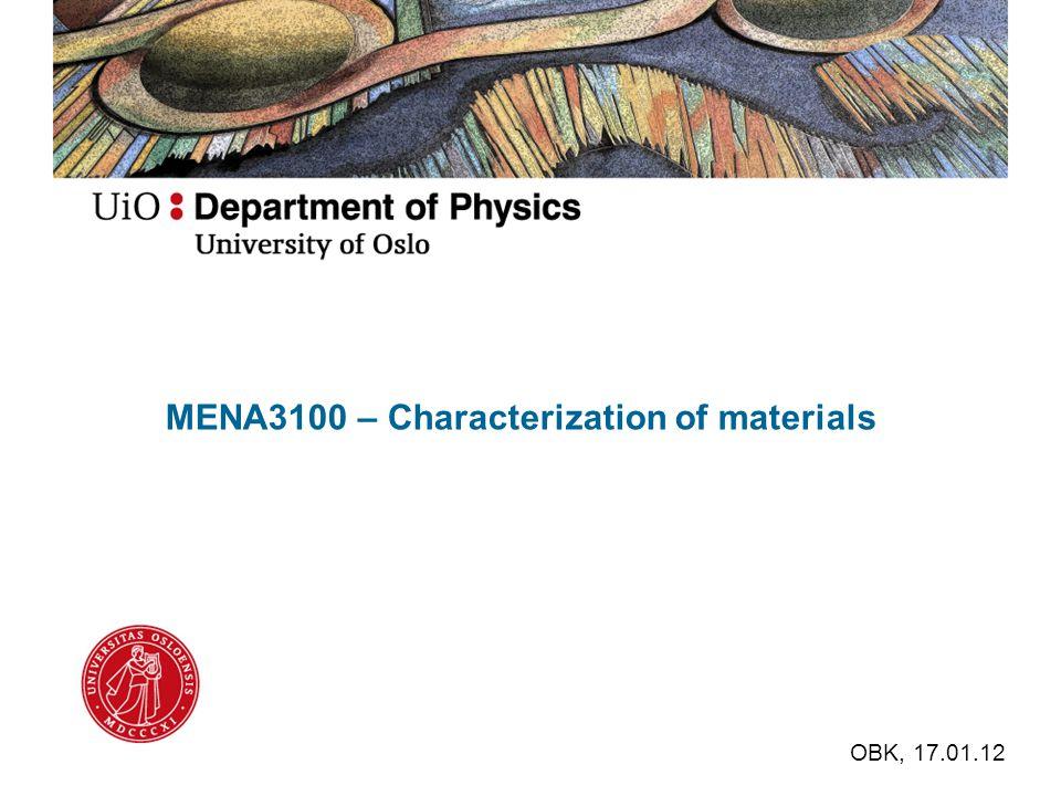 MENA3100 – Characterization of materials OBK, 17.01.12