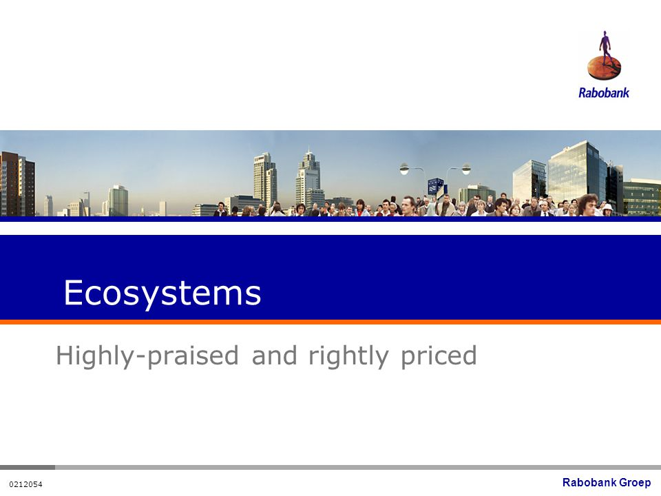 Rabobank Groep Ecosystems Highly-praised and rightly priced
