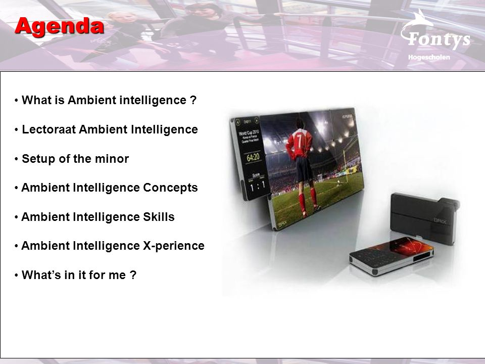 Agenda What is Ambient intelligence .