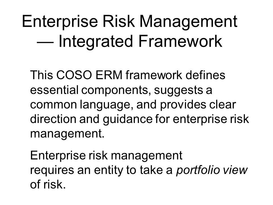 This COSO ERM framework defines essential components, suggests a common language, and provides clear direction and guidance for enterprise risk manage