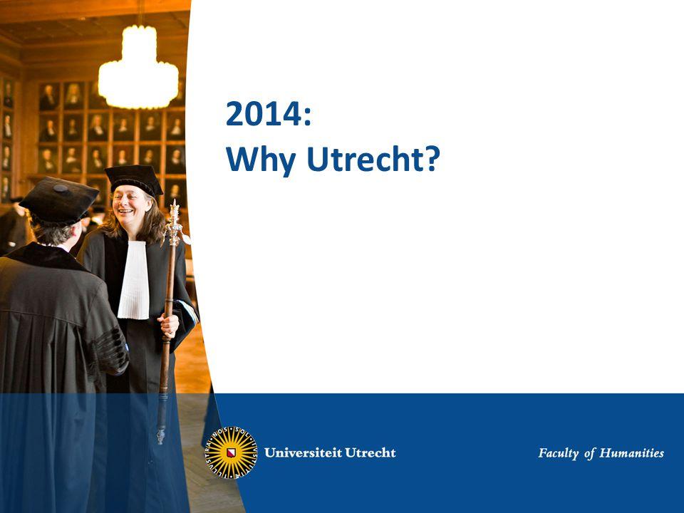 2014: Why Utrecht?