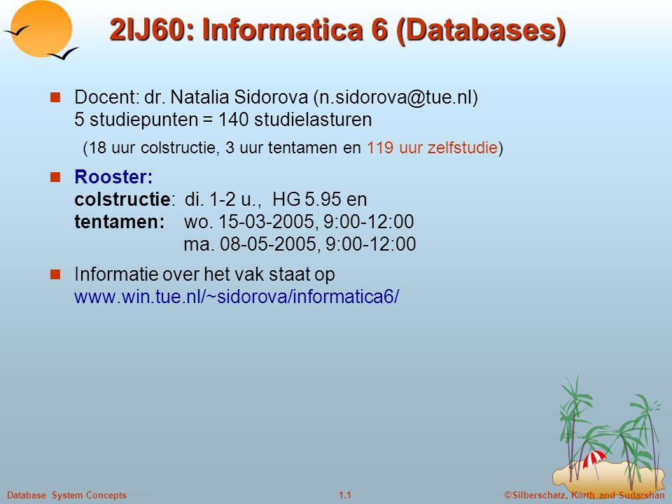 ©Silberschatz, Korth and Sudarshan1.2Database System Concepts Wat gaan wij leren.