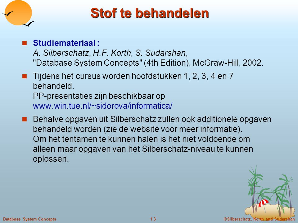 ©Silberschatz, Korth and Sudarshan1.14Database System Concepts A Sample Relational Database