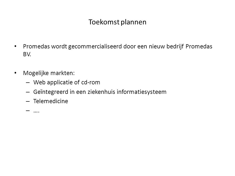 Toekomst plannen Promedas wordt gecommercialiseerd door een nieuw bedrijf Promedas BV.