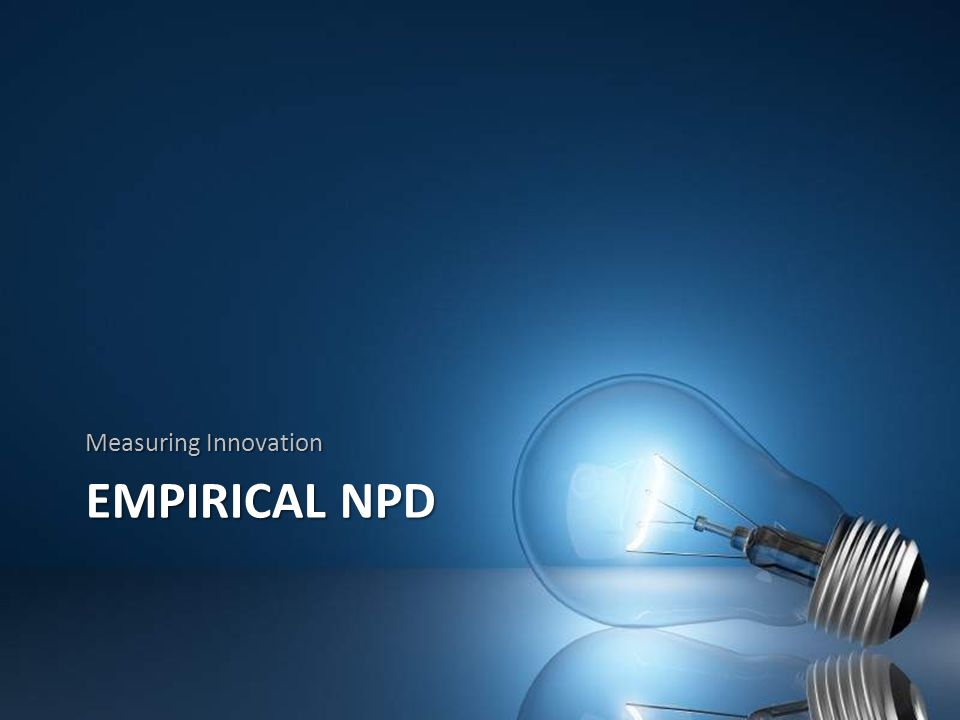 EMPIRICAL NPD Measuring Innovation