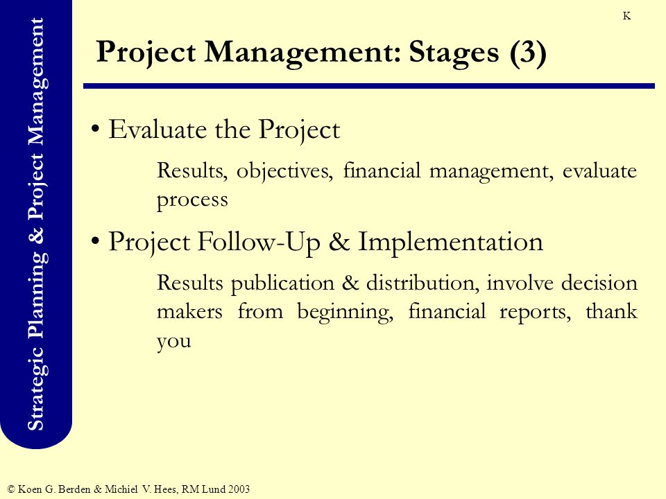 Strategic Planning & Project Management © Koen G. Berden & Michiel V.