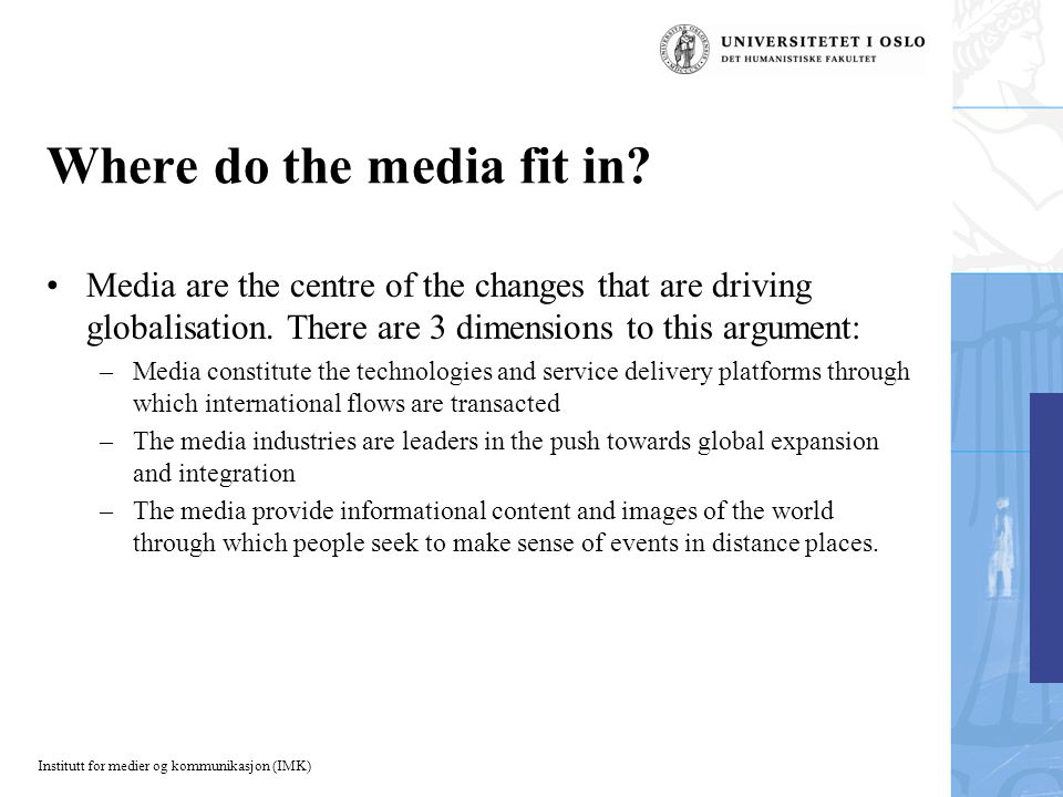 Institutt for medier og kommunikasjon (IMK) Where do the media fit in.