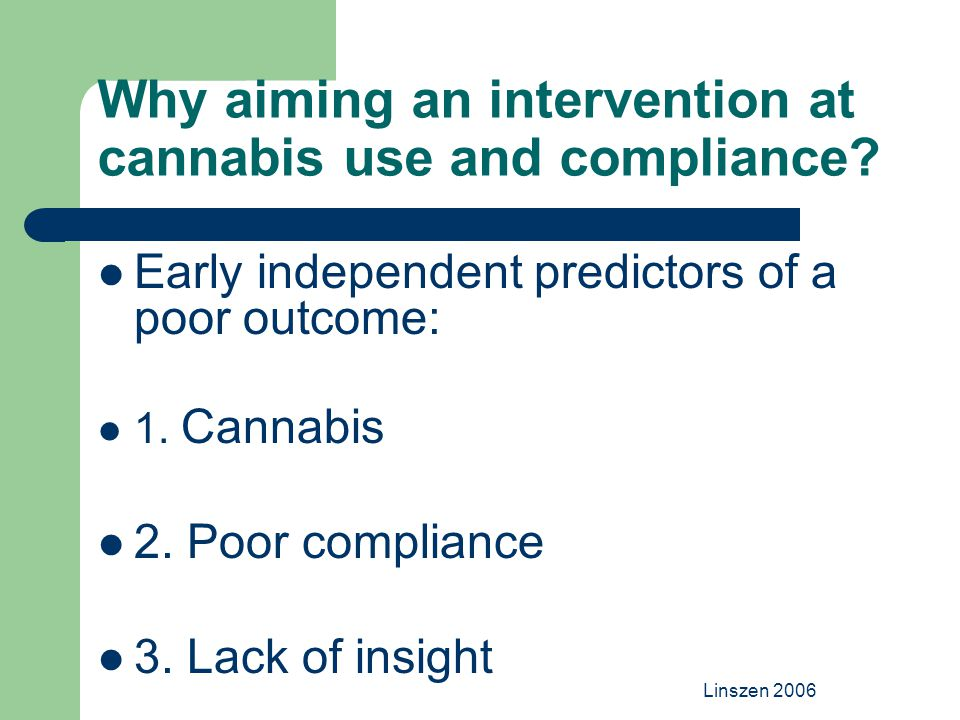 Linszen 2006 Why aiming an intervention at cannabis use and compliance.