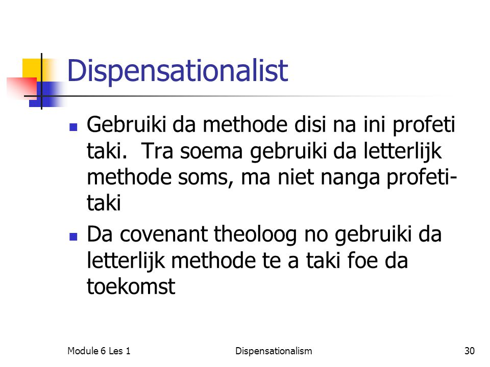 Dispensationalist Gebruiki da methode disi na ini profeti taki.