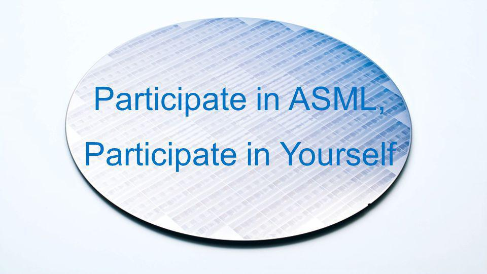 Participate in ASML, Participate in Yourself