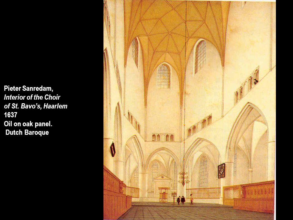 Pieter Sanredam, Interior of the Choir of St. Bavo's, Haarlem 1637 Oil on oak panel. Dutch Baroque