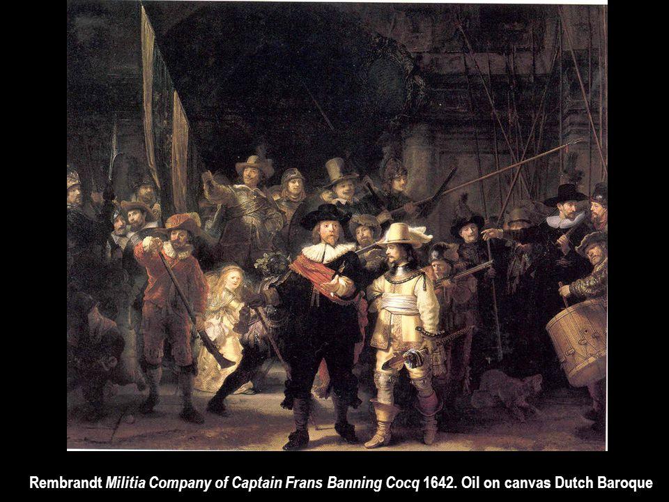 Rembrandt Militia Company of Captain Frans Banning Cocq 1642. Oil on canvas Dutch Baroque