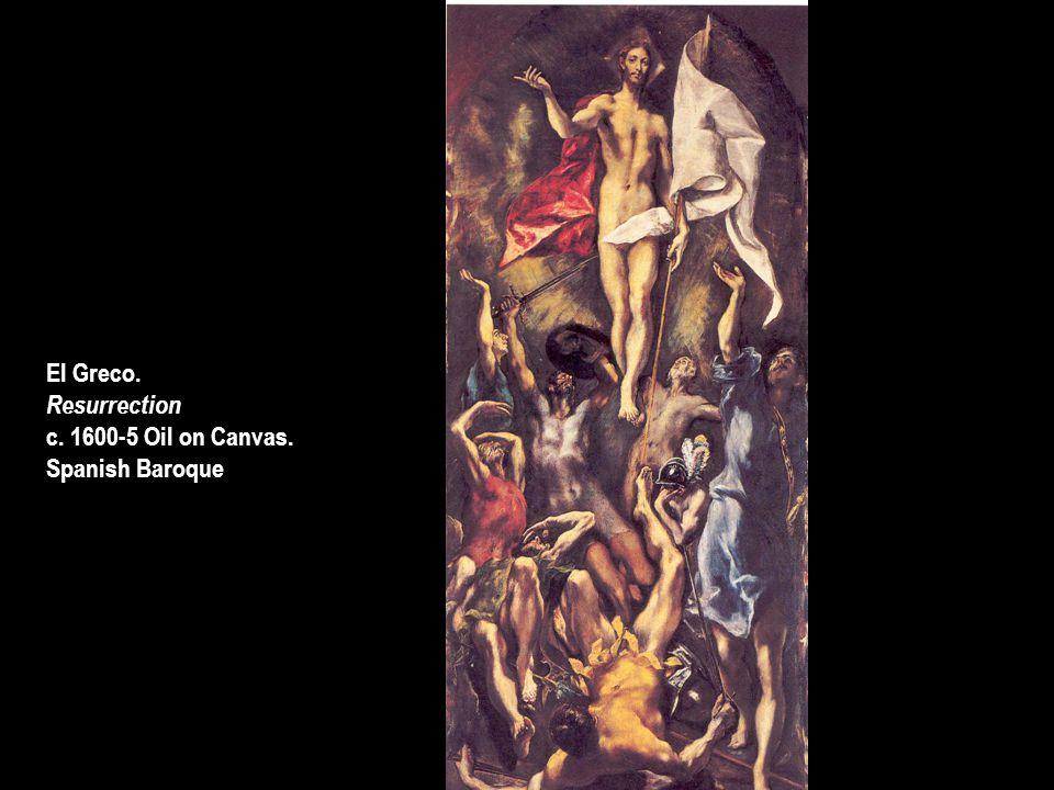 El Greco. Resurrection c. 1600-5 Oil on Canvas. Spanish Baroque