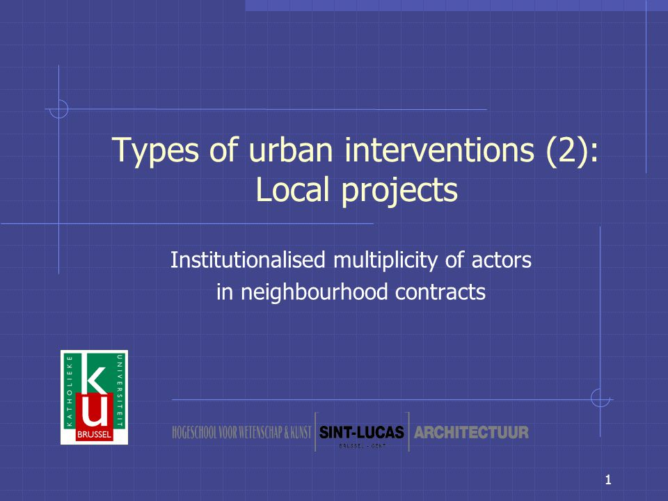 1 Types of urban interventions (2): Local projects Institutionalised multiplicity of actors in neighbourhood contracts