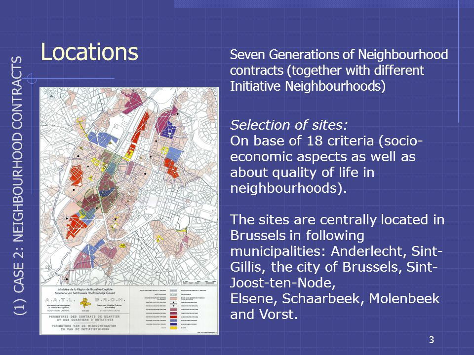 4 Framework (2) CASE 2: NEIGHBOURHOOD CONTRACTS Legal background: Ordinance of Brussels Capital Region 7th of October 1993 Budgets: approx.