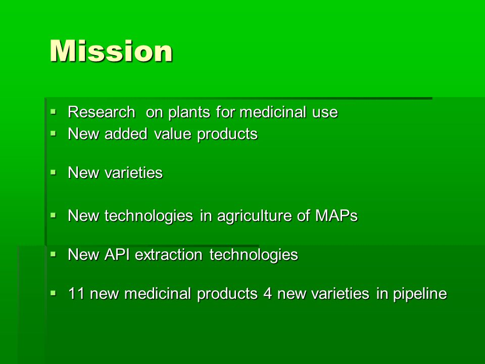 Herbal succes elements  New varieties (efficient, safe)  Motivated farmers  Skilled integrators  High tech processors  Market driven companies  Responsible authorities  Reasonable regulation  Supportive state admin