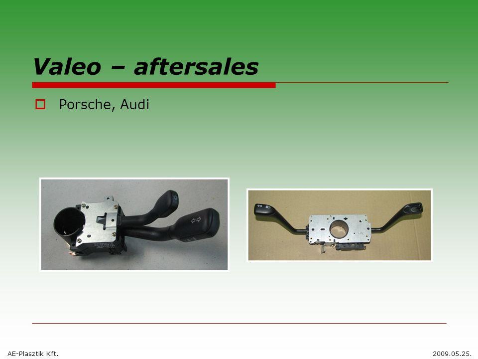 Valeo – aftersales  Porsche, Audi AE-Plasztik Kft.2009.05.25.