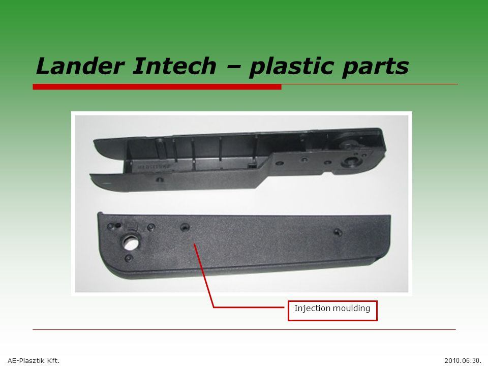 Lander Intech – plastic parts AE-Plasztik Kft.20 10.0 6. 30. Injection moulding