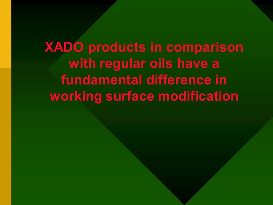 XADO products in comparison with regular oils have a fundamental difference in working surface modification