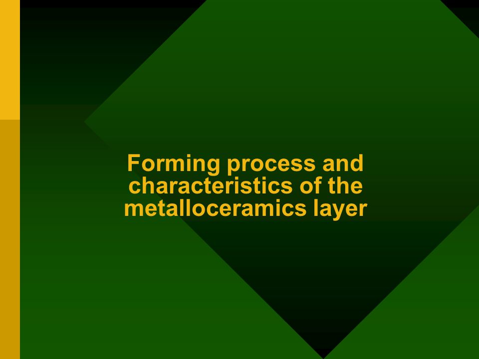 Forming process and characteristics of the metalloceramics layer