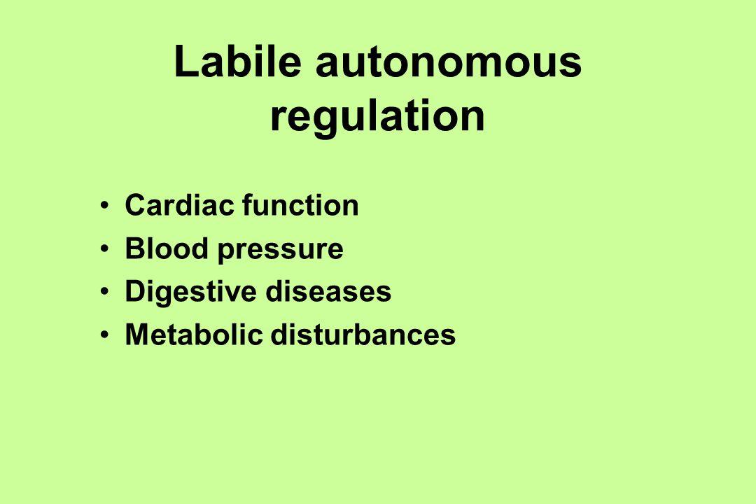 Labile autonomous regulation Cardiac function Blood pressure Digestive diseases Metabolic disturbances