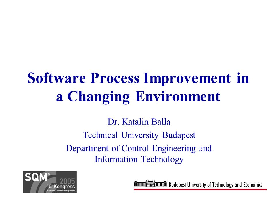 Software Process Improvement in a Changing Environment Dr.